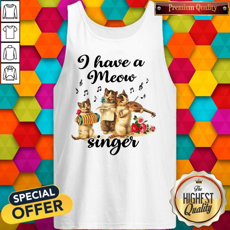 Perfect I Have A Meow Singer Tank Top
