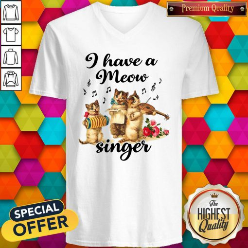 Perfect I Have A Meow Singer V-neck