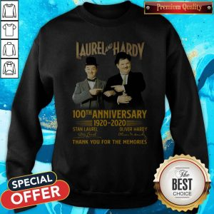 Perfect Laurel And Hardy 100th Anniversary 1920 2020 Thank You For The Memories Sweatshirt