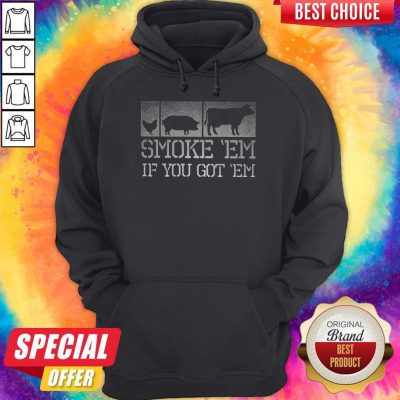 Perfect Meat Lover Smoke 'Em If You Got 'Em BBQ Father's Day Hoodie