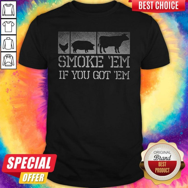 Perfect Meat Lover Smoke 'Em If You Got 'Em BBQ Father's Day Shirt