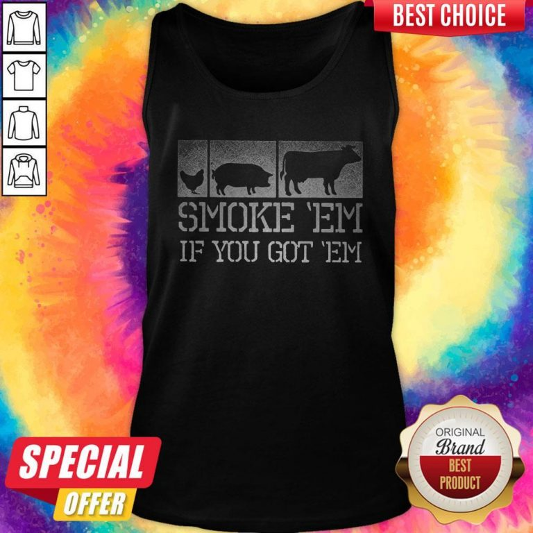 Perfect Meat Lover Smoke 'Em If You Got 'Em BBQ Father's Day Tank Top