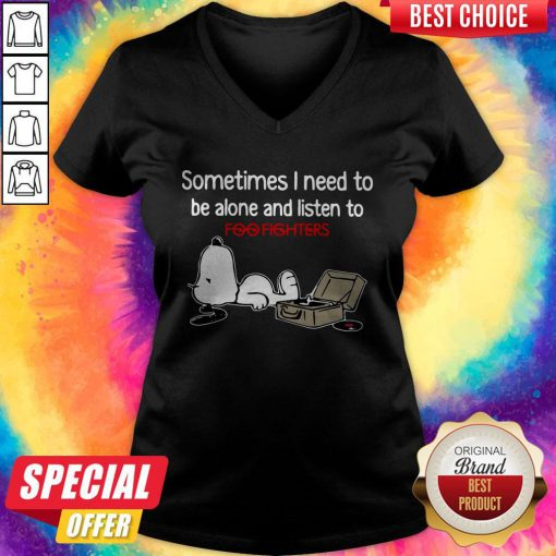 Perfect Snoopy Sometimes I Need To Be Alone And Listen To Foo Fighters V-neck