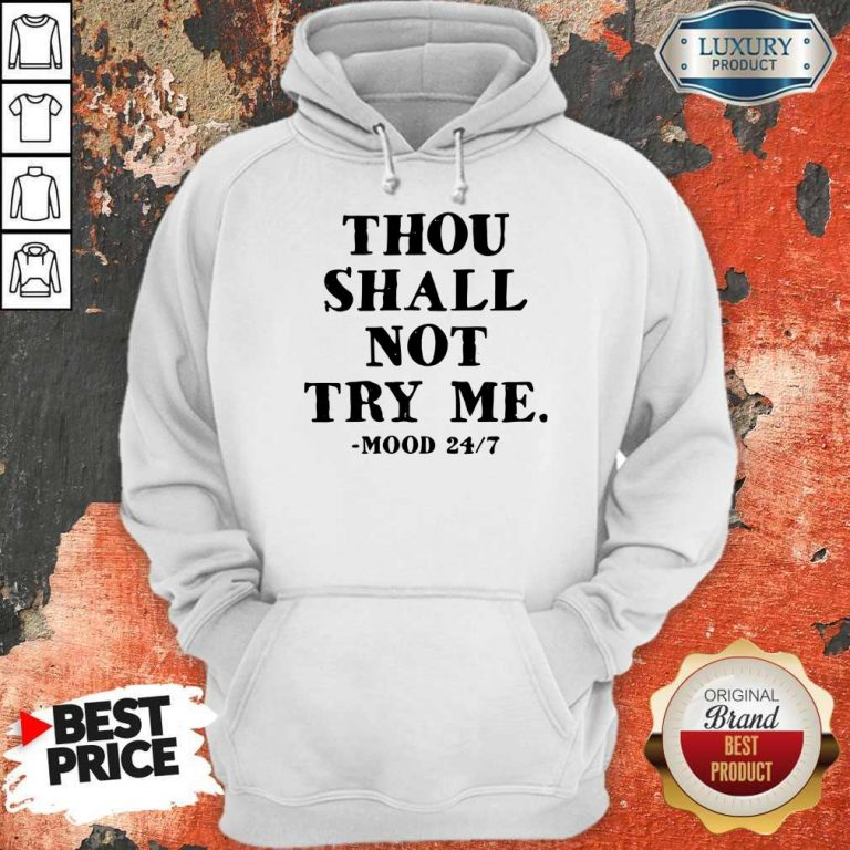 Perfect Thou Shall Not Try Me Mood 247 Hoodie