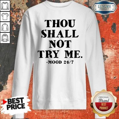 Perfect Thou Shall Not Try Me Mood 247 Sweatshirt