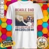 Premium Beagle Dad Like A Regular Dad But Cooler Happy Father's Day Vintage Shirt