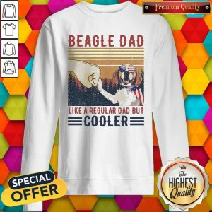 Premium Beagle Dad Like A Regular Dad But Cooler Happy Father's Day Vintage Sweatshirt