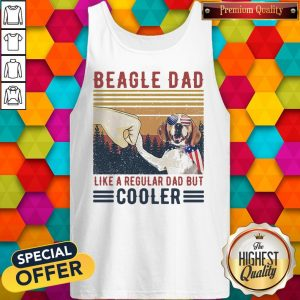 Premium Beagle Dad Like A Regular Dad But Cooler Happy Father's Day Vintage Tank Top