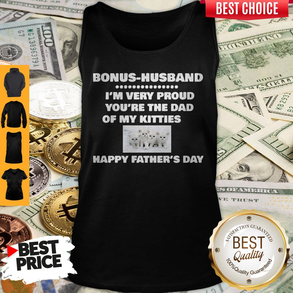Premium Bonus Husband I'm Very Proud You'Re The Dad Of My Kitties Happy Father's Day Tank Top