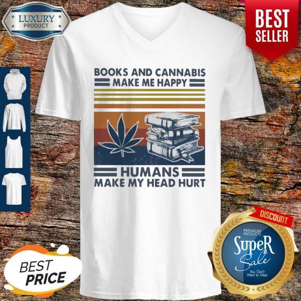 Premium Books And Cannabis Make Me Happy Humans Make My Head Hurt Vintage V-neck