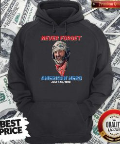 Premium Never Forget American Hero July 4th 1996 Hoodie