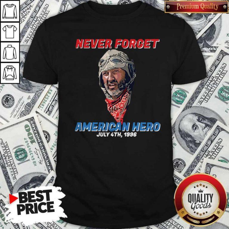 Premium Never Forget American Hero July 4th 1996 Shirt