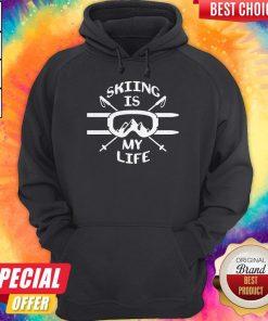 Premium Skiing Is My Life Hoodie
