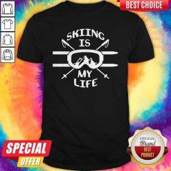 Premium Skiing Is My Life Shirt
