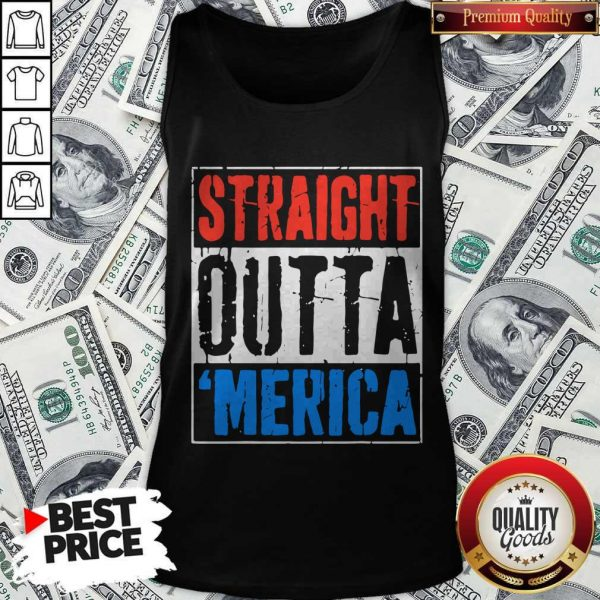 Premium Straight Outta Merica Happy Independence Day Tank Top
