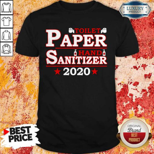 Premium Toilet Paper Hand Sanitizer 2020 Shirt