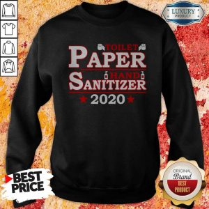 Premium Toilet Paper Hand Sanitizer 2020 Sweatshirt