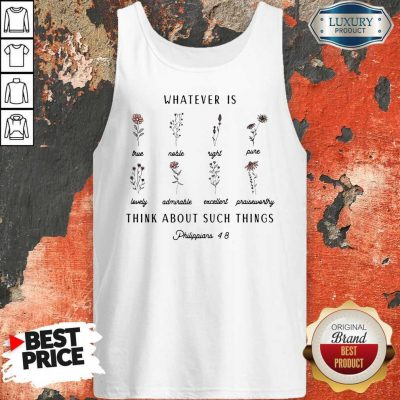 Premium Whatever Is Think About Such Things Tank Top