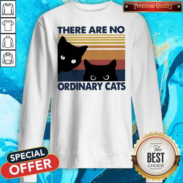Pretty Black Cats There Are No Ordinary Cats Vintage Sweatshirt
