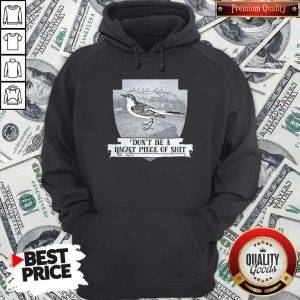 Pretty Don't Be A Racist Piece Of Shit Hoodie