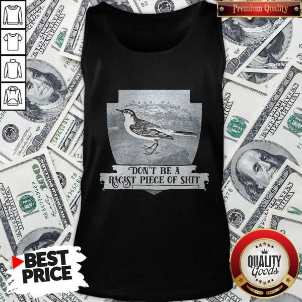 Pretty Don't Be A Racist Piece Of Shit Tank Top