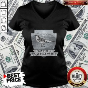 Pretty Don't Be A Racist Piece Of Shit V-neck