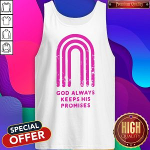 Pretty God Always Keeps His Promises Tank Top