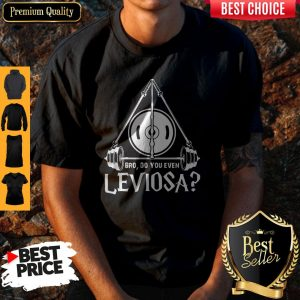 Pretty Harry Potter Bro Do You Even Leviosa Shirt