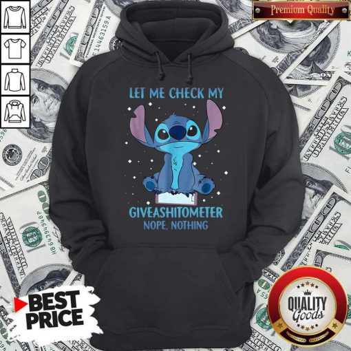 Pretty Stitch Let Me Check My Give A Shit Ometer Nope Nothing Hoodie
