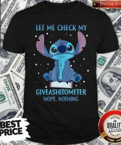 Pretty Stitch Let Me Check My Give A Shit Ometer Nope Nothing Shirt
