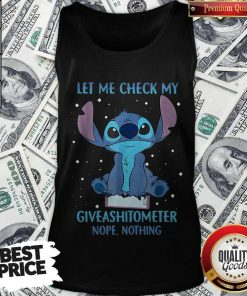 Pretty Stitch Let Me Check My Give A Shit Ometer Nope Nothing Tank Top