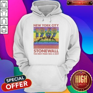 Top New York City 1969 Stonewall The First Pride Was A Riot Lgbt Pride Vintage Hoodie