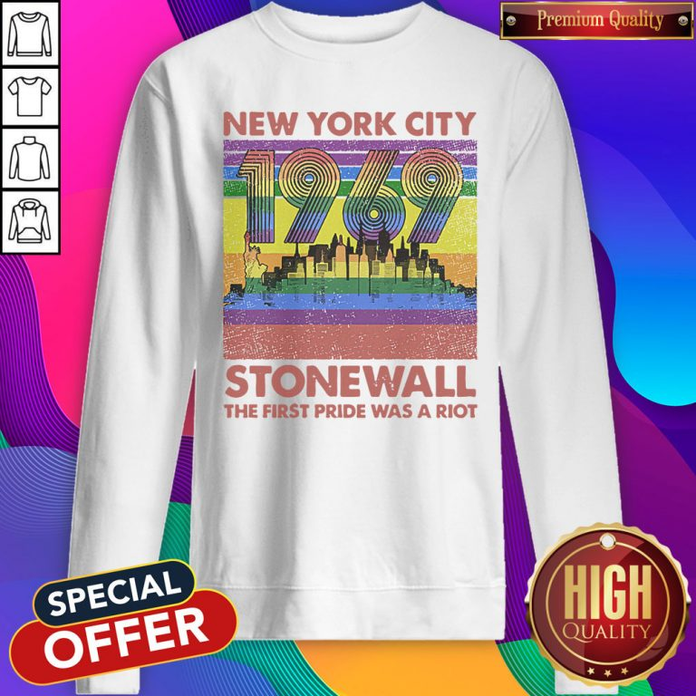 Top New York City 1969 Stonewall The First Pride Was A Riot Lgbt Pride Vintage Sweatshirt