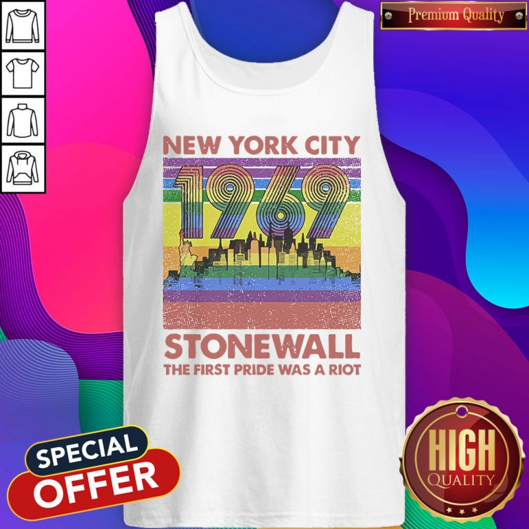 Top New York City 1969 Stonewall The First Pride Was A Riot Lgbt Pride Vintage Tank Top
