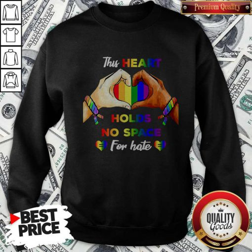 Top This Heart Holds No Space For Hate LGBT Sweatshirt