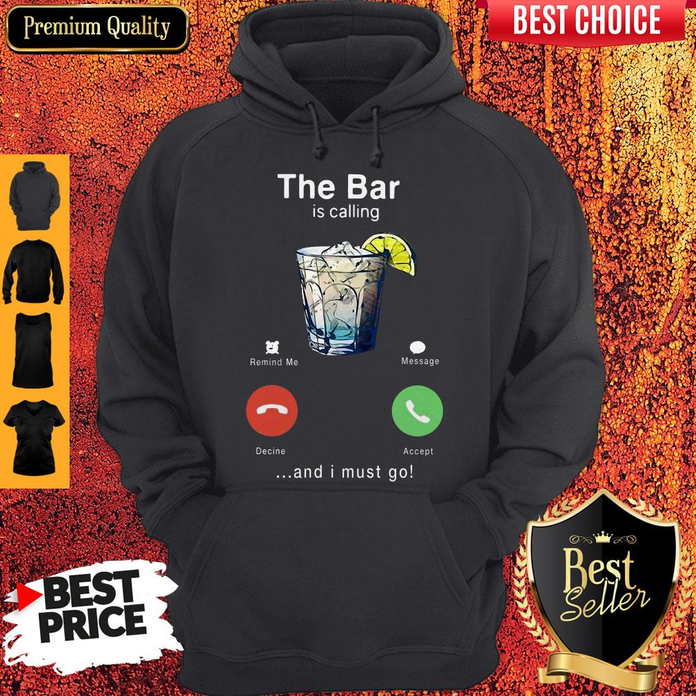 Top Wine The Bar Is Calling And I Must Go Hoodie
