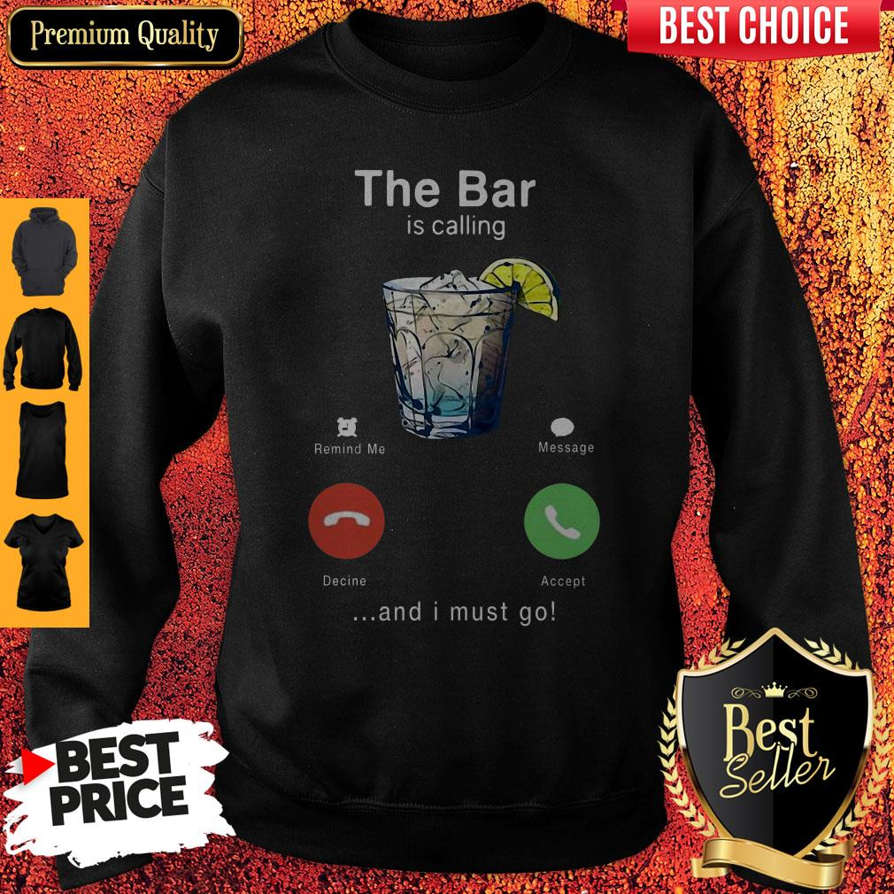 Top Wine The Bar Is Calling And I Must Go Sweatshirt