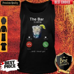 Top Wine The Bar Is Calling And I Must Go Tank Top