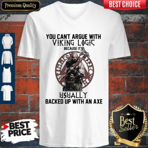 Top You Can't Argue With Viking Logic Because It's Usually Backed Up With An Axe V-neck