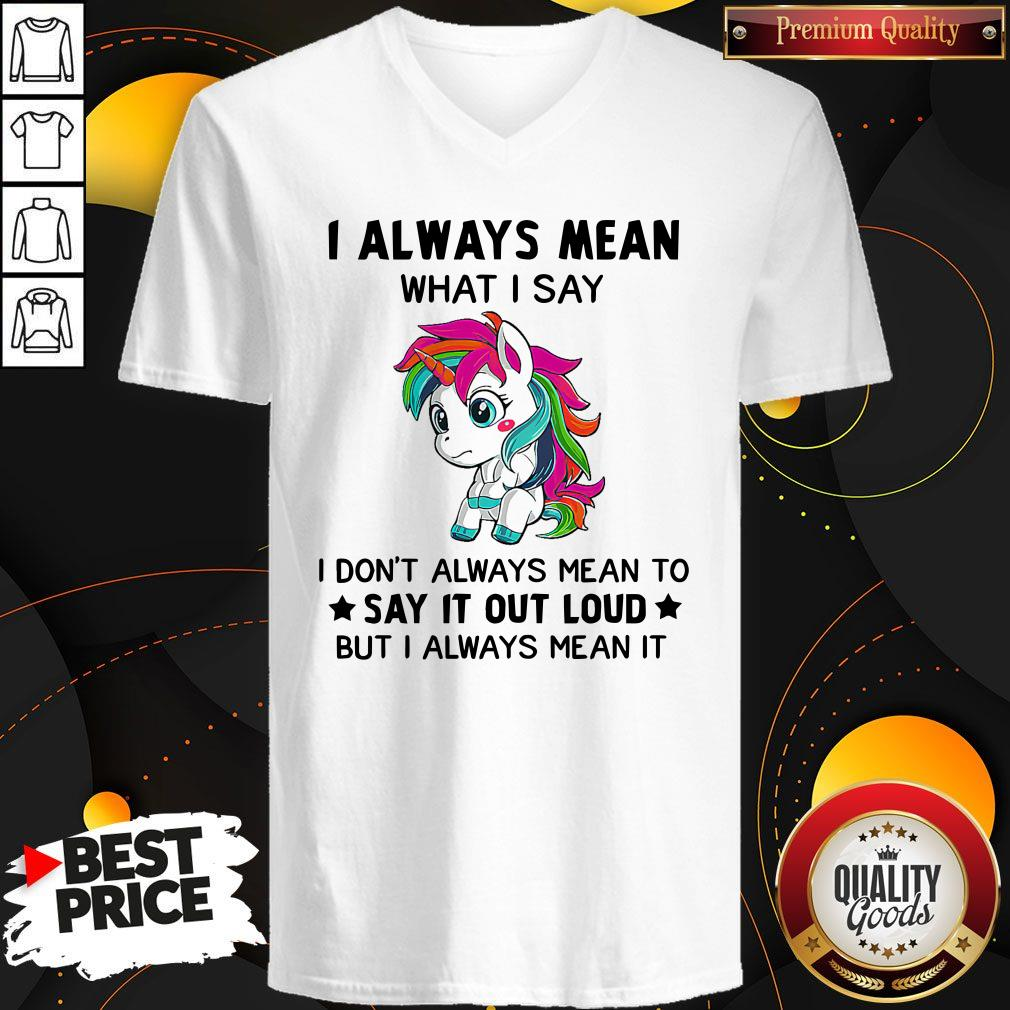 Premium LGBT I Unicorn I Always Mean What I Say I Don't Always Mean To Say It Out Loud But I Always Mean It V-neck
