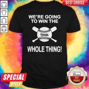 Awesome Baseball We're Going To Win The Whole Thing T-Shirt