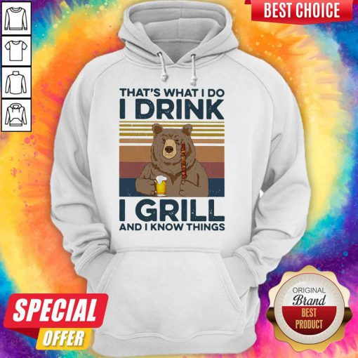Awesome Bear Drink Beer That's What I Do I Drink I Grill And I Know Things Vintage Hoodie