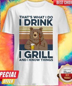 Awesome Bear Drink Beer That's What I Do I Drink I Grill And I Know Things Vintage Shirt