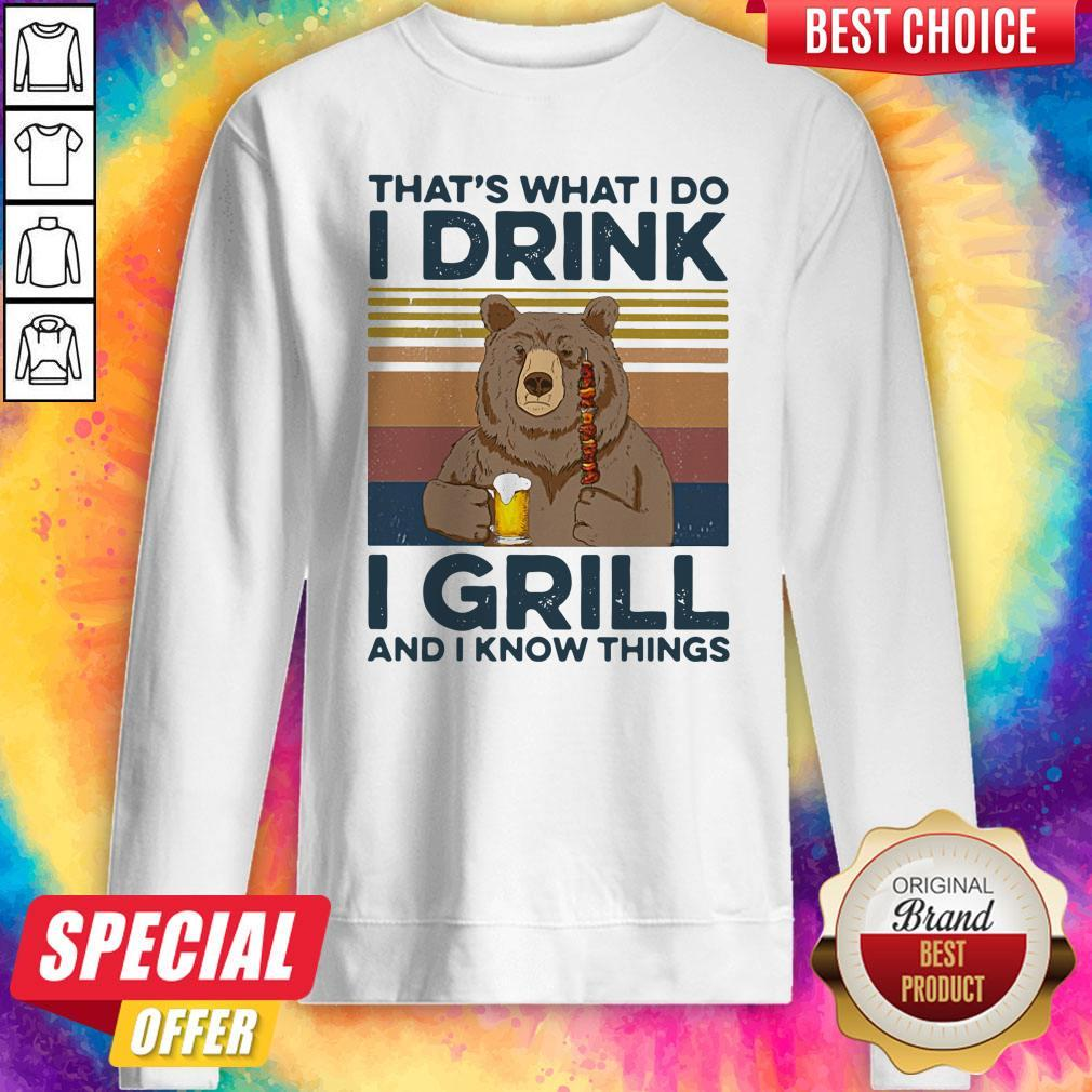 Awesome Bear Drink Beer That's What I Do I Drink I Grill And I Know Things Vintage Sweatshirt