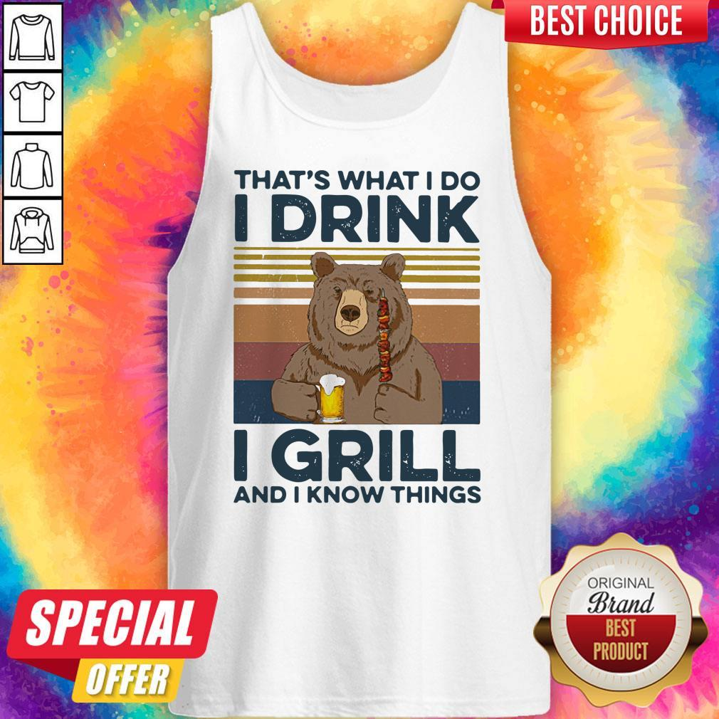 Awesome Bear Drink Beer That's What I Do I Drink I Grill And I Know Things Vintage Tank Top