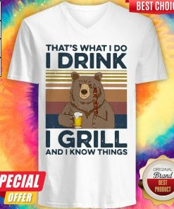 Awesome Bear Drink Beer That's What I Do I Drink I Grill And I Know Things Vintage V-neck