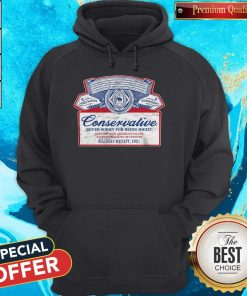 Awesome Conservative Never Sorry For Being Right Hoodie