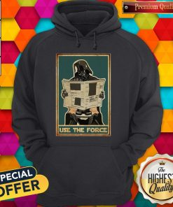 Awesome Darth Vader Use The Force Hoodie