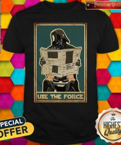 Awesome Darth Vader Use The Force Shirt