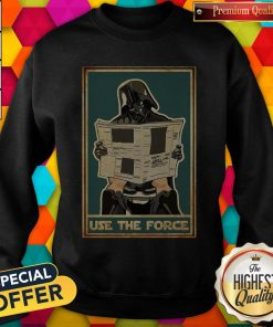 Awesome Darth Vader Use The Force Sweatshirt